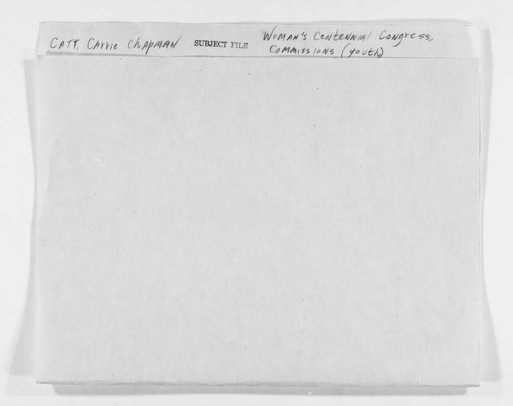 Carrie Chapman Catt Papers: Subject File, 1848-1950; Woman's Centennial Congress; Commissions; Youth