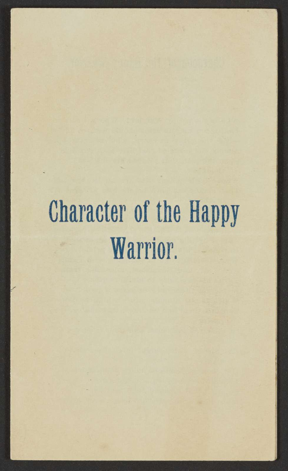 """Woodrow Wilson Papers: Series 20: Additions, 1881-1957; 1978-1980 Addition; Miscellany, 1881-1948, undated; Printed matter; """"Character of the Happy Warrior,"""" poem, undated"""