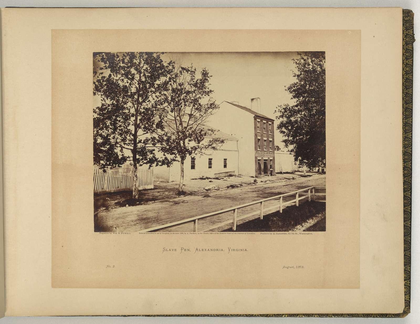 Slave pen, Alexandria, Virginia / negative by Wm. R. Pywell ; positive by A Gardner.