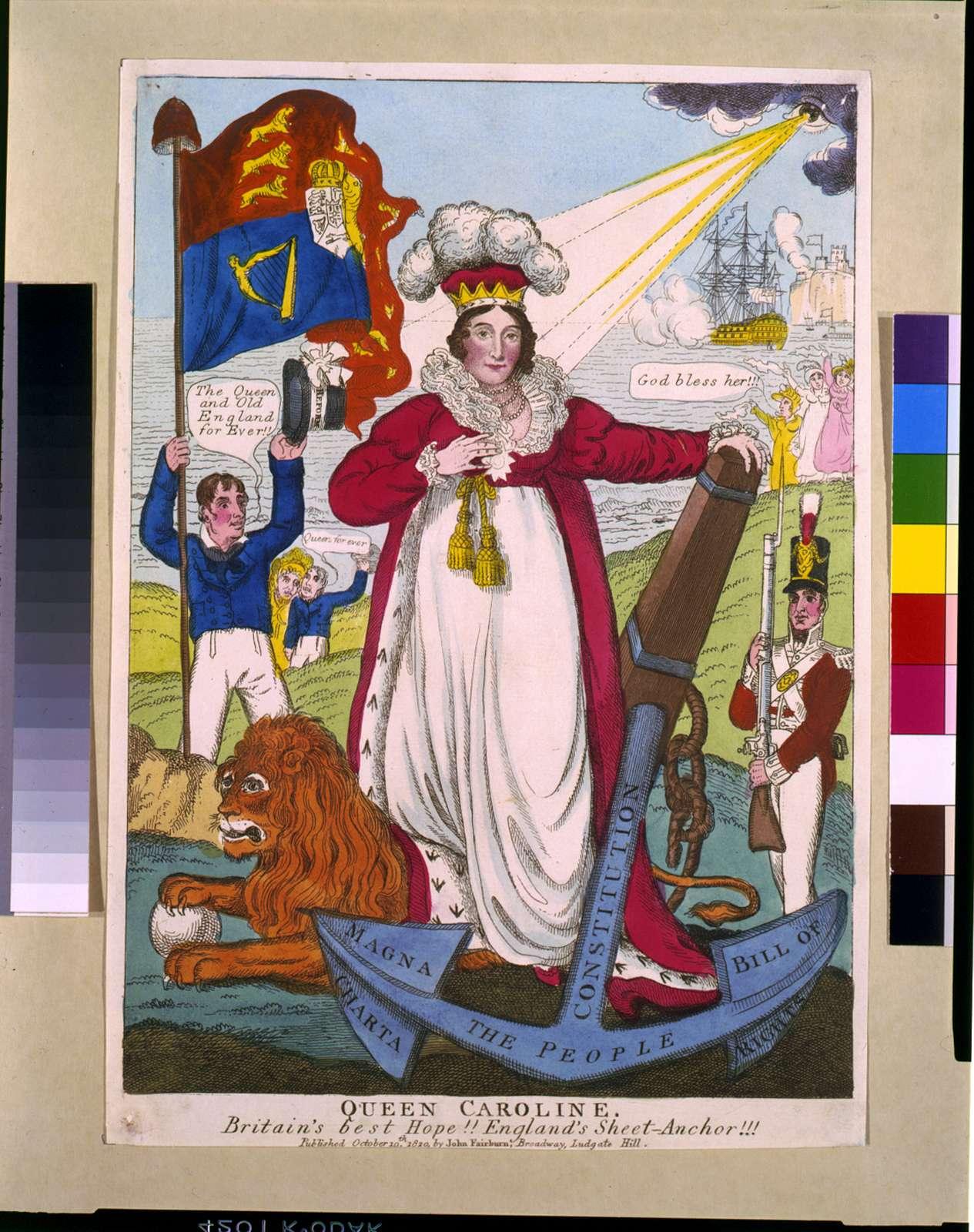 Queen Caroline. Britain's best hope!! England's sheet-anchor!!!