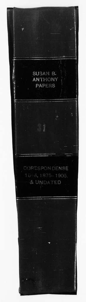 Susan B. Anthony Papers: Correspondence, 1846-1905; Bound volume