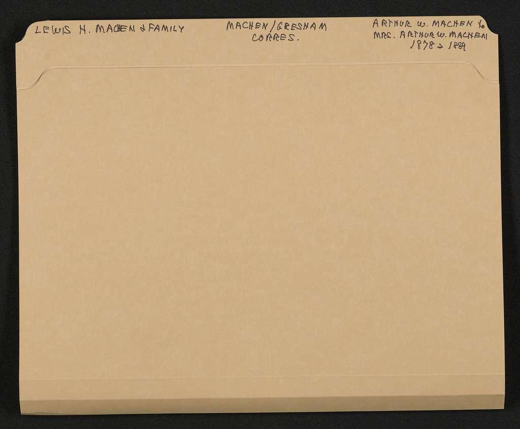 Lewis H. Machen Family Papers: Machen-Gresham Correspondence, 1871-1889; Machen, Arthur W., to Gresham, Minnie; 1878-1889