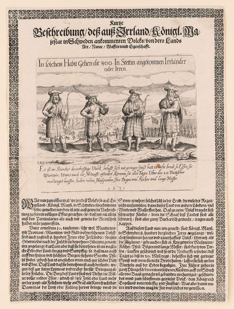 Kurtze Breschreibung - dess auss Irrland - kœnigl. majestat in Schweden ... In solchem habit gehen die 800 in Stettin angekommen Irrländer oder Irren / / G. Koler excud.
