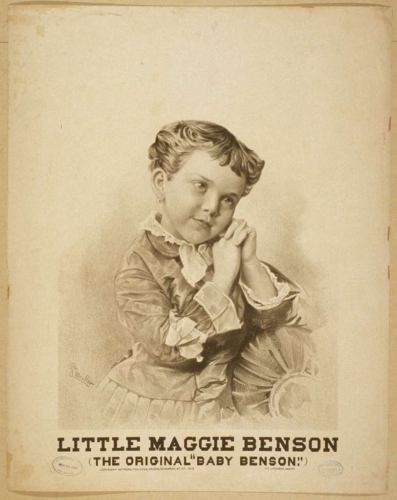 "Little Maggie Benson the original ""Baby Benson."""