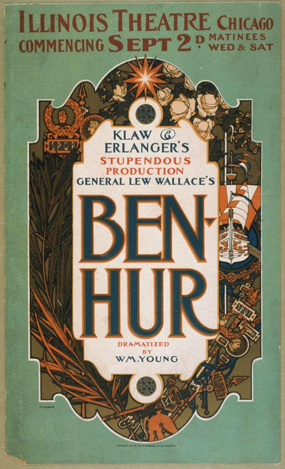 General Lew Wallace's Ben-Hur Klaw & Erlanger's stupendous production.