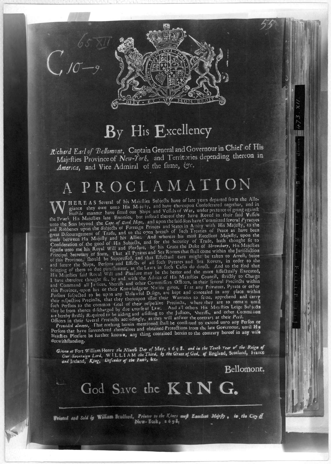 """By His Excellency Richard Earl of Bellomont Captain General and Governour in Chief of His Majesties Province of New York ... A proclamation [For the arrest of pyrates and sea rovers."""" Given at Fort William Henry the ninth day of may, 1698 ... Be"""