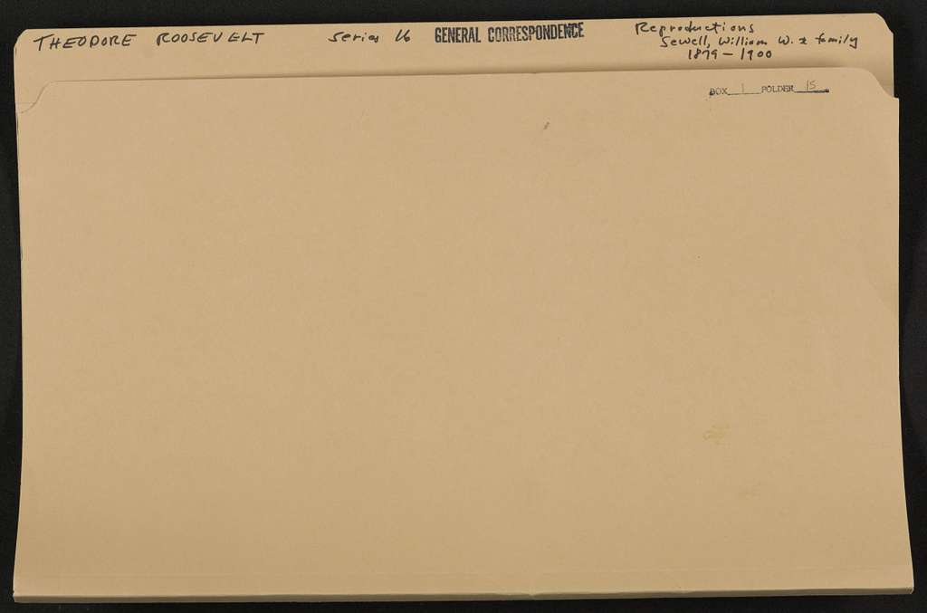 Theodore Roosevelt Papers: Series 16: Additions, 1760-1993; Addition I, 1760-1930; General correspondence; Reproductions; Sewell, William W., and family; 1879-1900