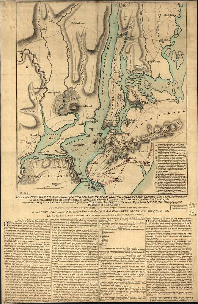 A plan of New York Island, with part of Long Island, Staten Island & east New Jersey, with a particular description of the engagement on the woody heights of Long Island, between Flatbush and Brooklyn, on the 27th of August 1776 between His Majesty's forces commanded by General Howe and the Americans under Major General Putnam, with the subsequent disposition of both armies.