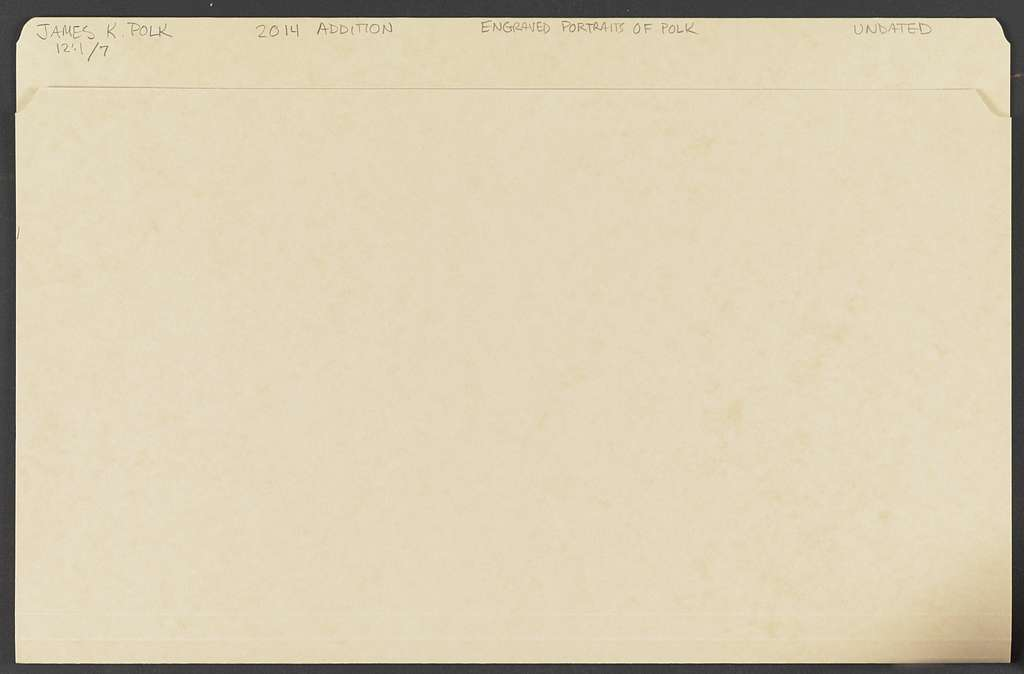 James K. Polk Papers: Series 12: Additions, 1775-1849; 2014 Addition; Engraved portraits of Polk, undated