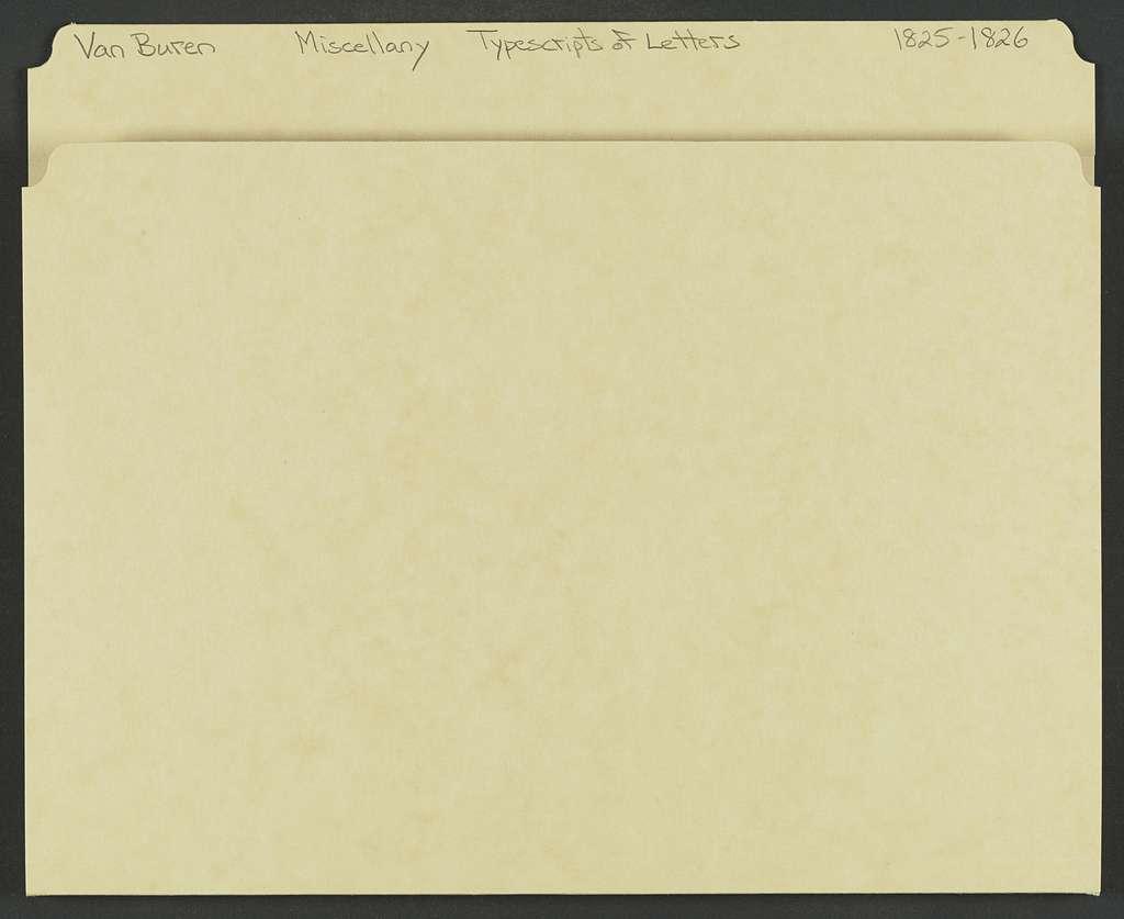 Martin Van Buren Papers: Series 7, Miscellany, 1814-1910; Typescripts of letters in Series 2, 1814-1845; 1825-1826