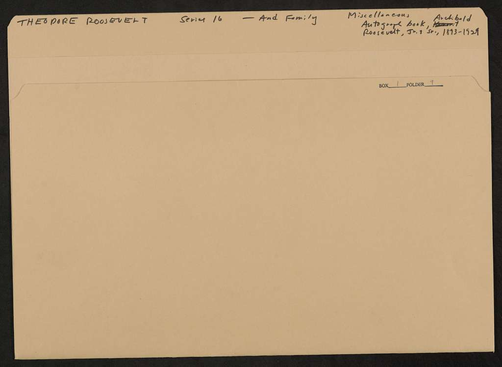 Theodore Roosevelt Papers: Series 16: Additions, 1760-1993; Addition I, 1760-1930; Family papers; Miscellany; Autograph book, Archibald B. Roosevelt, Jr. and Sr., 1893-1929