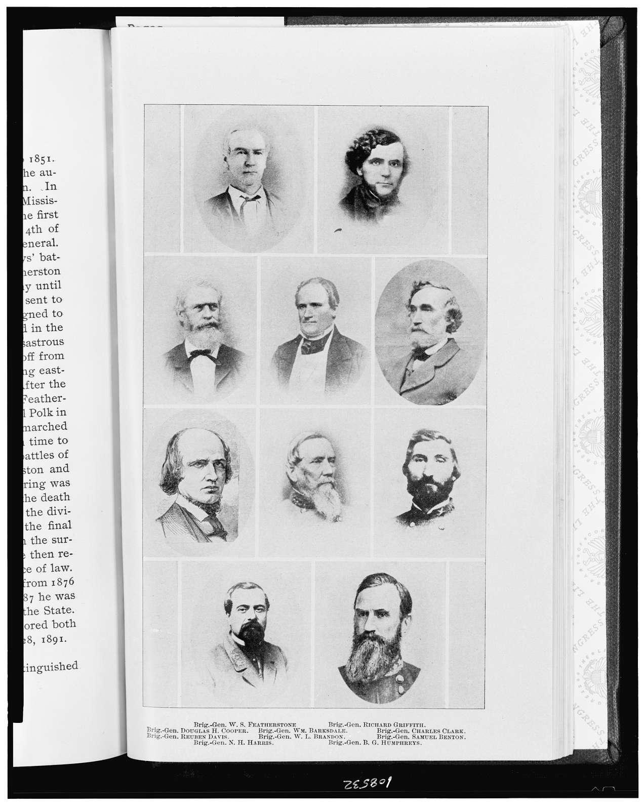 Brig.-Gen. W.S. Featherstone; Brig.-Gen. Richard Griffith; Brig.-Gen. Douglas H. Cooper; Brig.-Gen. Wm. Barksdale; Brig.-Gen. Charles Clark; Brig.-Gen. Reuben Davis; Brig.-Gen. W.L. Brandon; Brig.-Gen. Samuel Benton; Brig.-Gen. N.H. Harris; Brig.-Gen. B.G. Humphreys