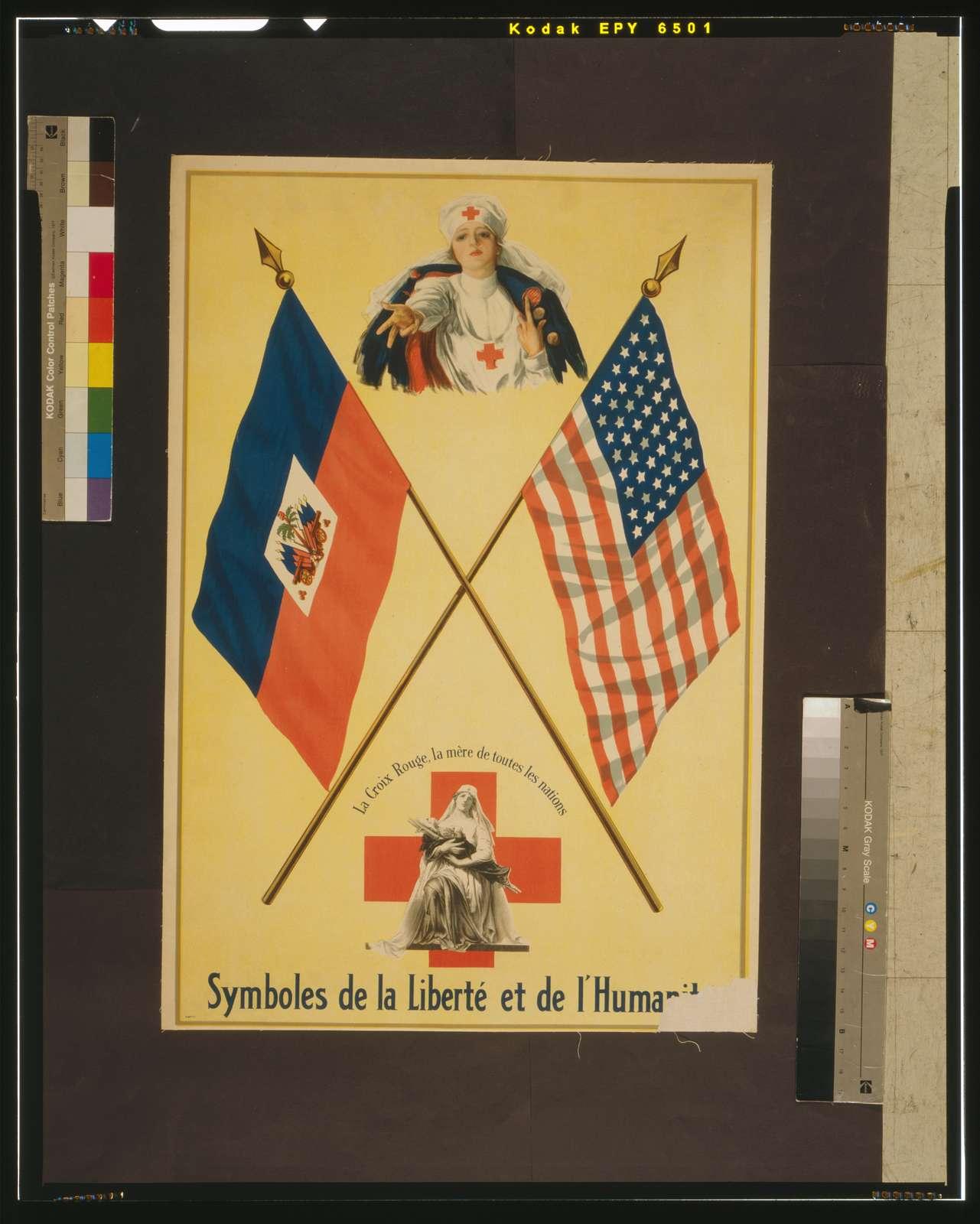 Symboles de la liberté et de l'huma[nité] La Croix Rouge, la mère de toutes les nations.