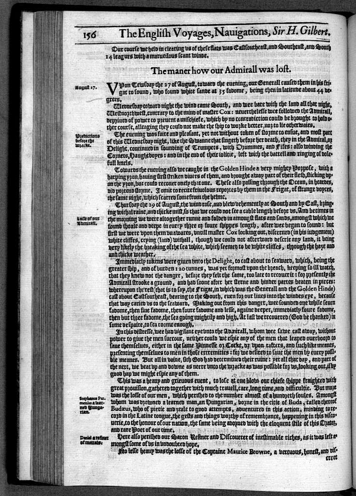 The principal navigations, voiages, traffiqves and discoueries of the English nation, made by sea or ouer-land, to the remote and farthest distant quarters of the earth, at any time within the compasse of these 1500 yeeres, deuided into three seuerall volumes, according to the positions of the regions, whereunto they were directed. This first volume containing the woorthy discoueries, &c. of the English toward the north and norteast by sea ... together with many notable monuments and testimonies of the ancient forren trades, and of the warrelike and other shipping of this realme of England in former ages. Whereunto is annexed also a briefe commentarie of the true state of Island, and of the orthern seas and lands situate that way. And lastly, the memorable defeate of the Spanish huge Armada, anno 1588, and the famous victorie atchieued at the citie of Cadiz, 1596, are described.