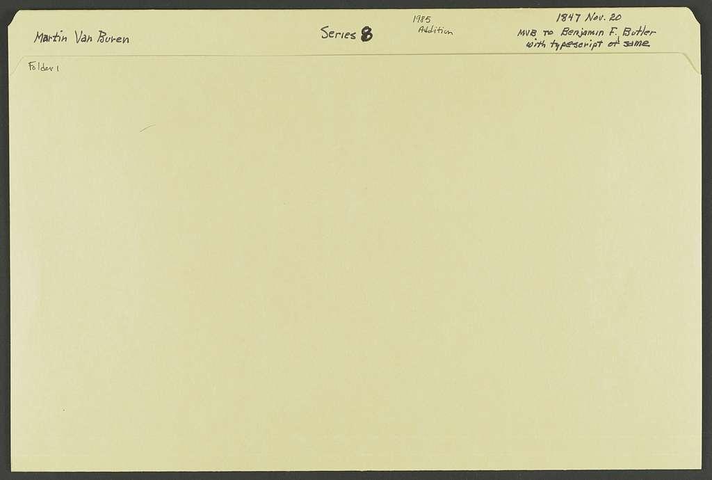 Martin Van Buren Papers: Series 8, Addenda, 1799-1862; 1985 Addition; Butler, Benjamin F., letter to, with typescript, 1799-1847