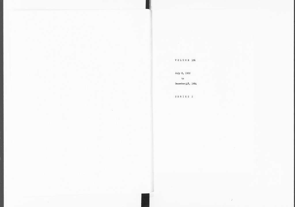 Theodore Roosevelt Papers: Series 2: Letterpress Copybooks, 1897-1916; Vol. 106, Mrs. Roosevelt, 1902, July 8-1904, Dec. 28