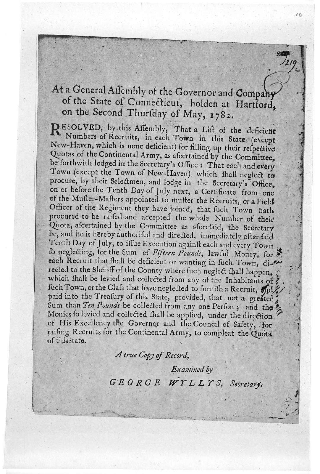 At a General Assembly of the Governor and company of the State of Connecticut, holden at Hartford, on the second Thursday of May, 1782. Resolved by this Assembly, that a list of the deficient numbers of recruits, in each town in this state (exce