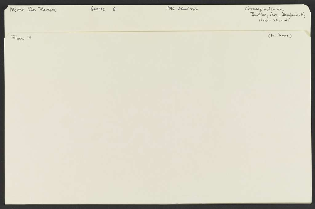 Martin Van Buren Papers: Series 8, Addenda, 1799-1862; 1996 Addition; Correspondence; Butler, Harriet Allen, 1826-1845, undated