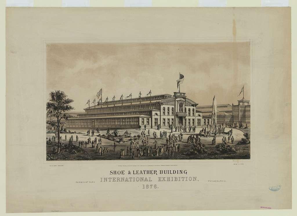 Shoe & leather building, international exhibition, Fairmont Park, Philadelphia, 1876 / pr. by J.H. Camp.