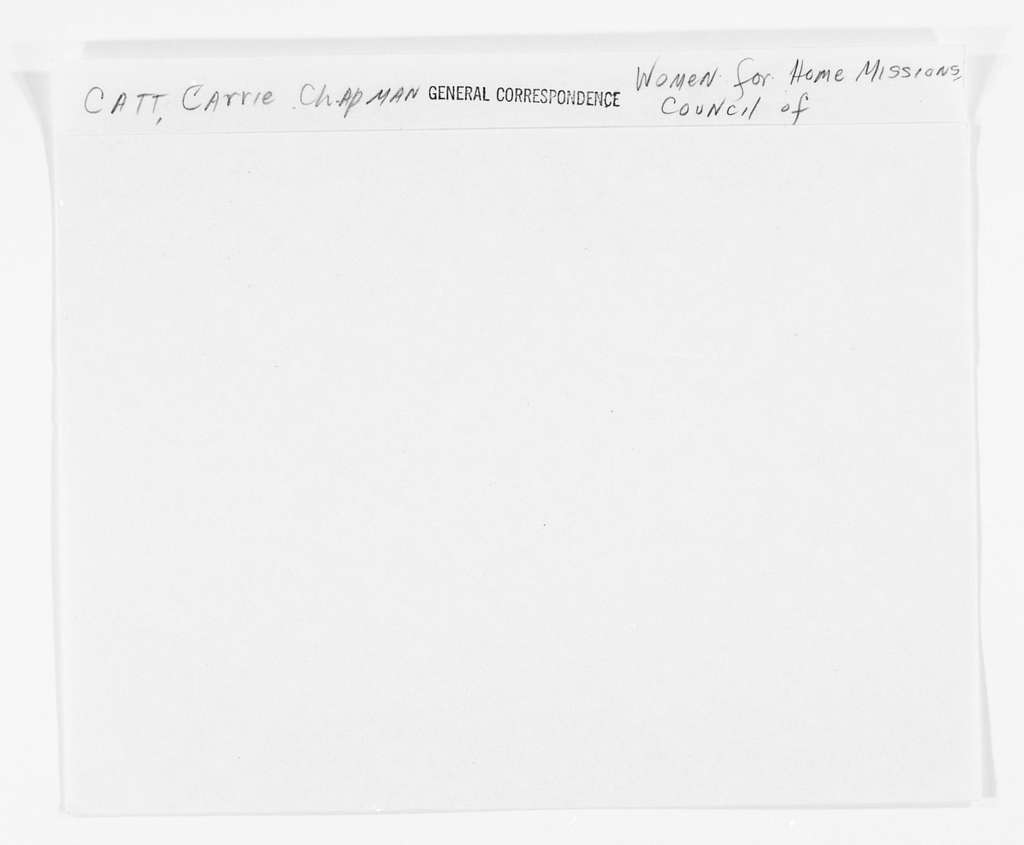 Carrie Chapman Catt Papers: General Correspondence, circa 1890-1947; Women for Home Missions, Council of