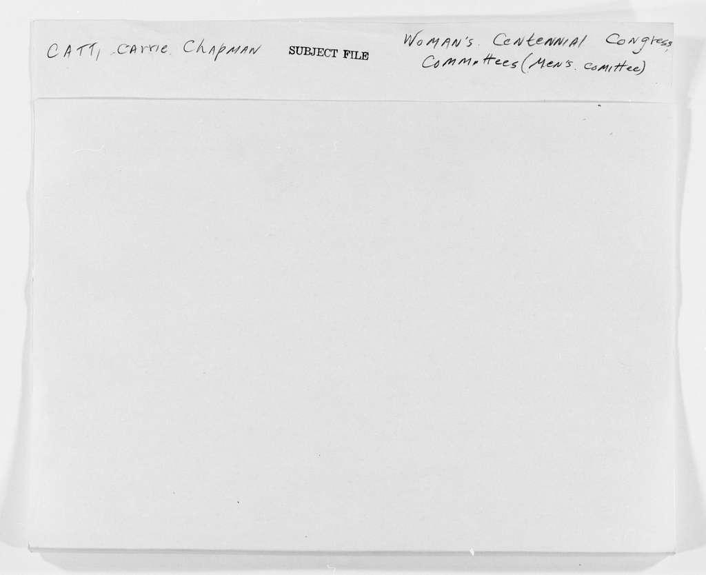 Carrie Chapman Catt Papers: Subject File, 1848-1950; Woman's Centennial Congress; Committees; Men's