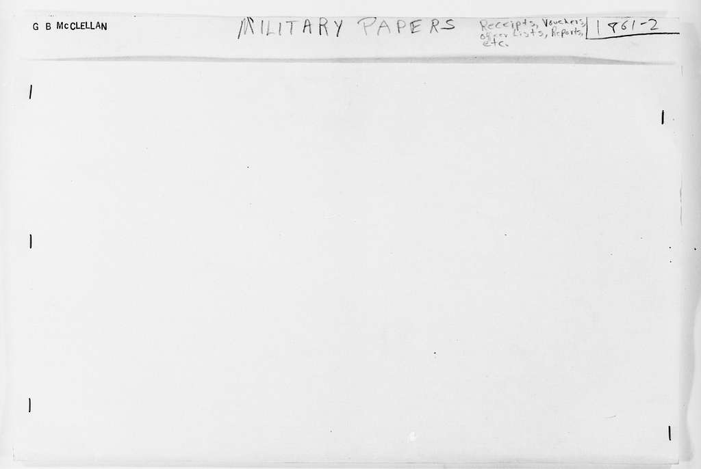 George Brinton McClellan Papers: Military Papers, 1846-1862; Army of the Potomac; Receipts, vouchers, and inventories, 1861-1862