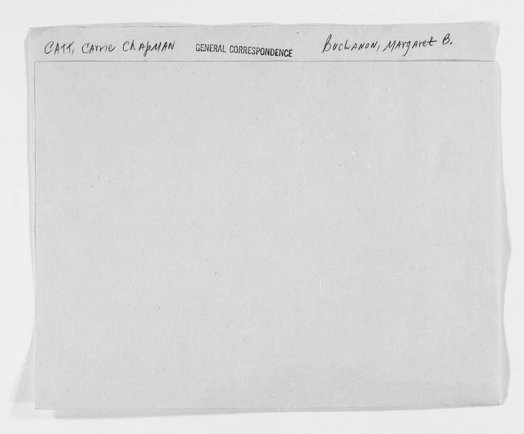 Carrie Chapman Catt Papers: General Correspondence, circa 1890-1947; Buchanon Buchanan?, Margaret B