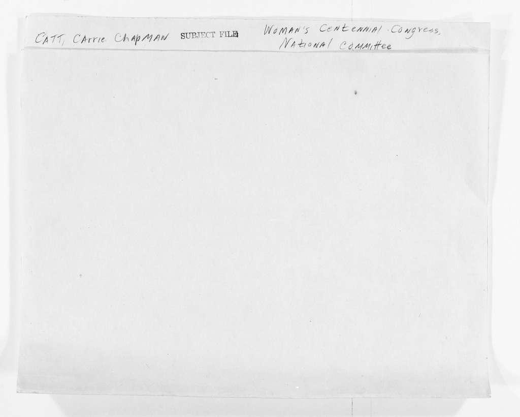Carrie Chapman Catt Papers: Subject File, 1848-1950; Woman's Centennial Congress; National committee