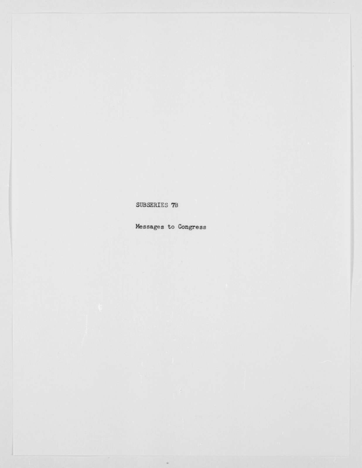 Woodrow Wilson Papers: Series 7: Speeches, Writings, and Academic Material, 1873-1923; Subseries B: Messages to Congress, 1913-1921; 1913, Apr. 7-1918, May 27